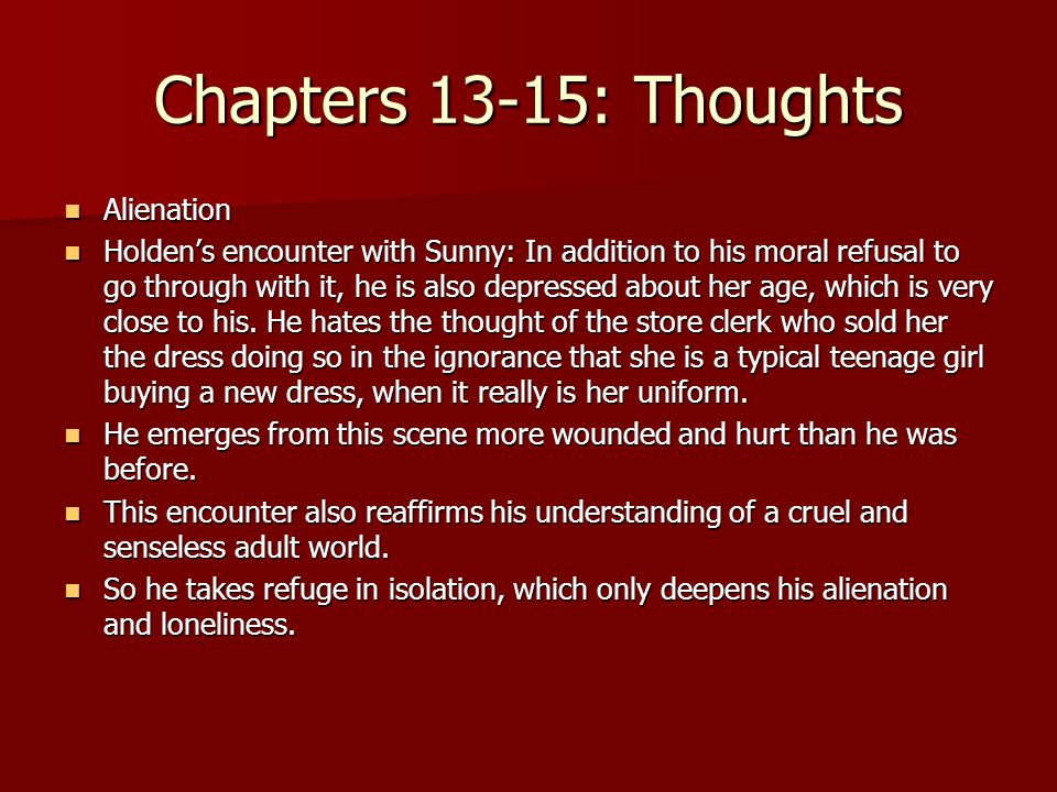 Chapters 13-15: Thoughts Alienation
