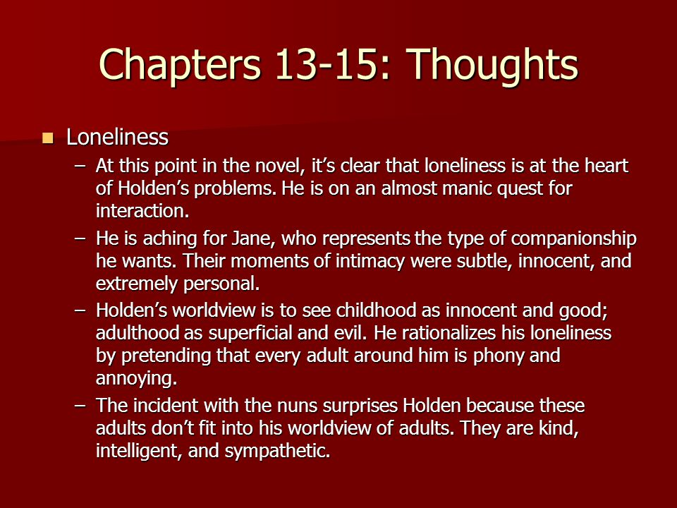 Chapters 13-15: Thoughts Loneliness