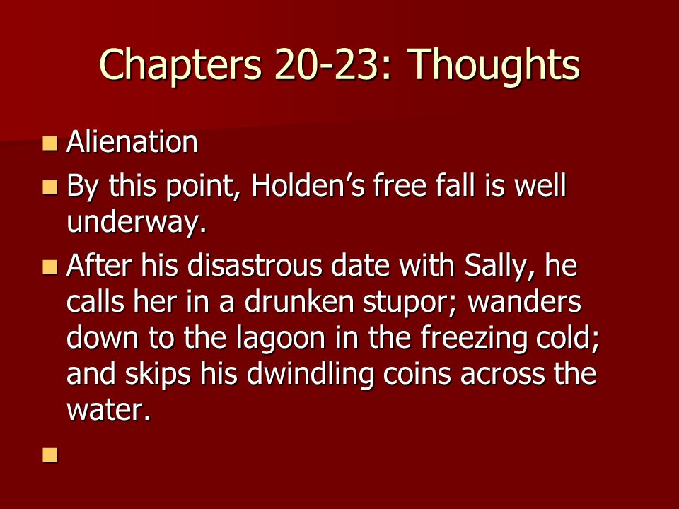Chapters 20-23: Thoughts Alienation