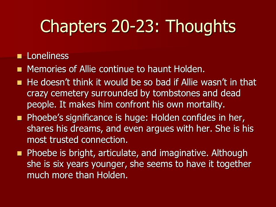 Chapters 20-23: Thoughts Loneliness