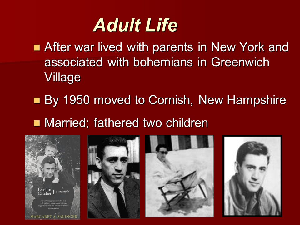 Adult Life After war lived with parents in New York and associated with bohemians in Greenwich Village.