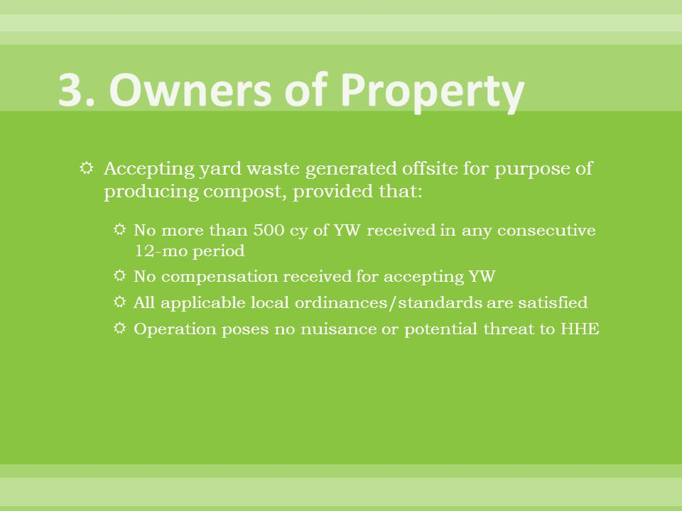 3. Owners of Property Accepting yard waste generated offsite for purpose of producing compost, provided that: