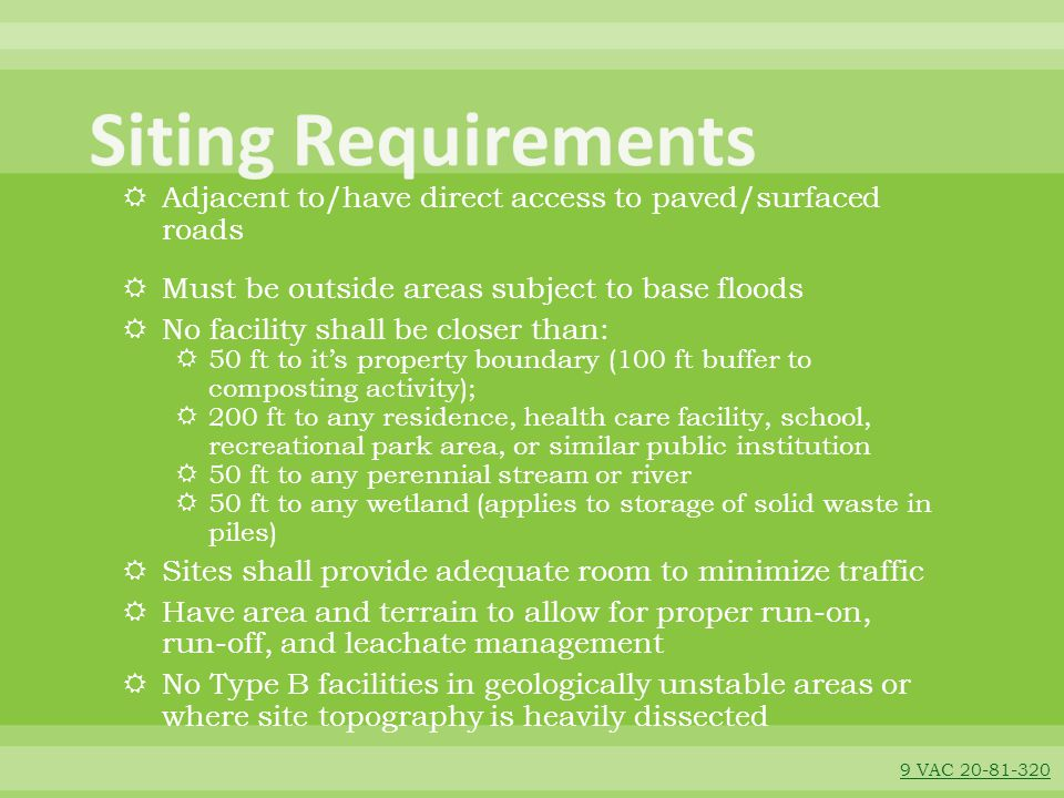 Siting Requirements Adjacent to/have direct access to paved/surfaced roads. Must be outside areas subject to base floods.