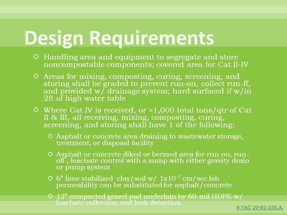 Design Requirements Handling area and equipment to segregate and store noncompostable components; covered area for Cat II-IV.