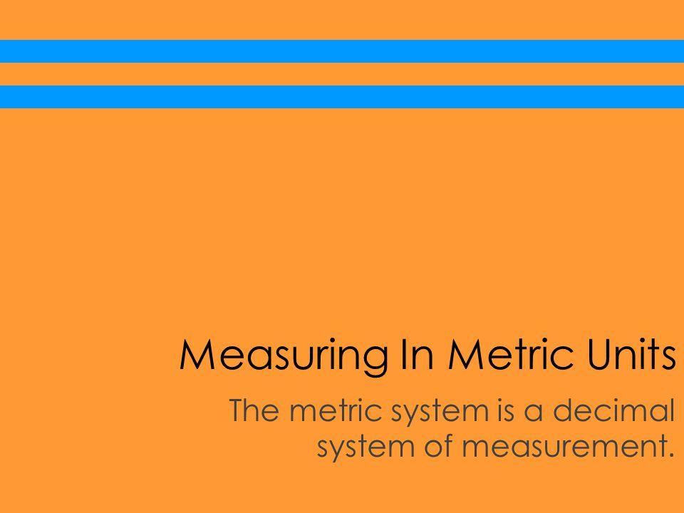 Measuring In Metric Units