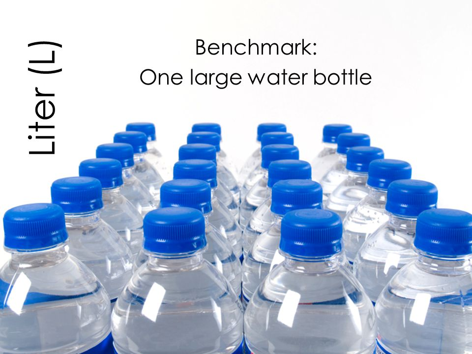 Benchmark: One large water bottle