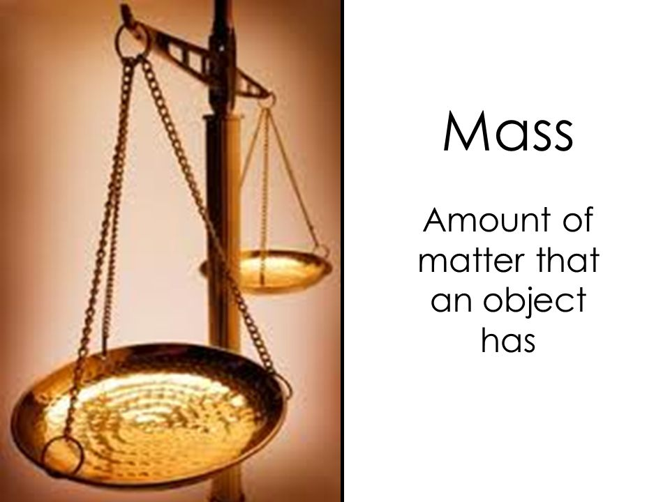 Amount of matter that an object has