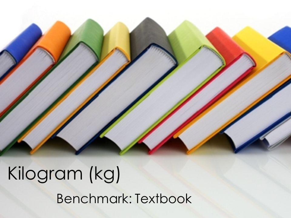 Kilogram (kg) Benchmark: Textbook