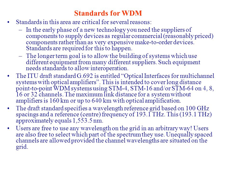 Standards for WDM Standards in this area are critical for several reasons: