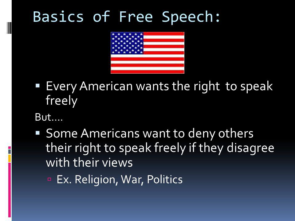 Basics of Free Speech: Every American wants the right to speak freely