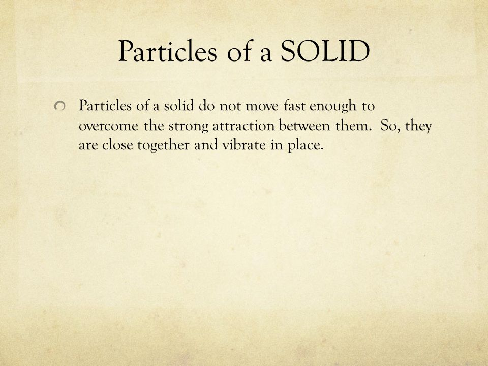 Particles of a SOLID