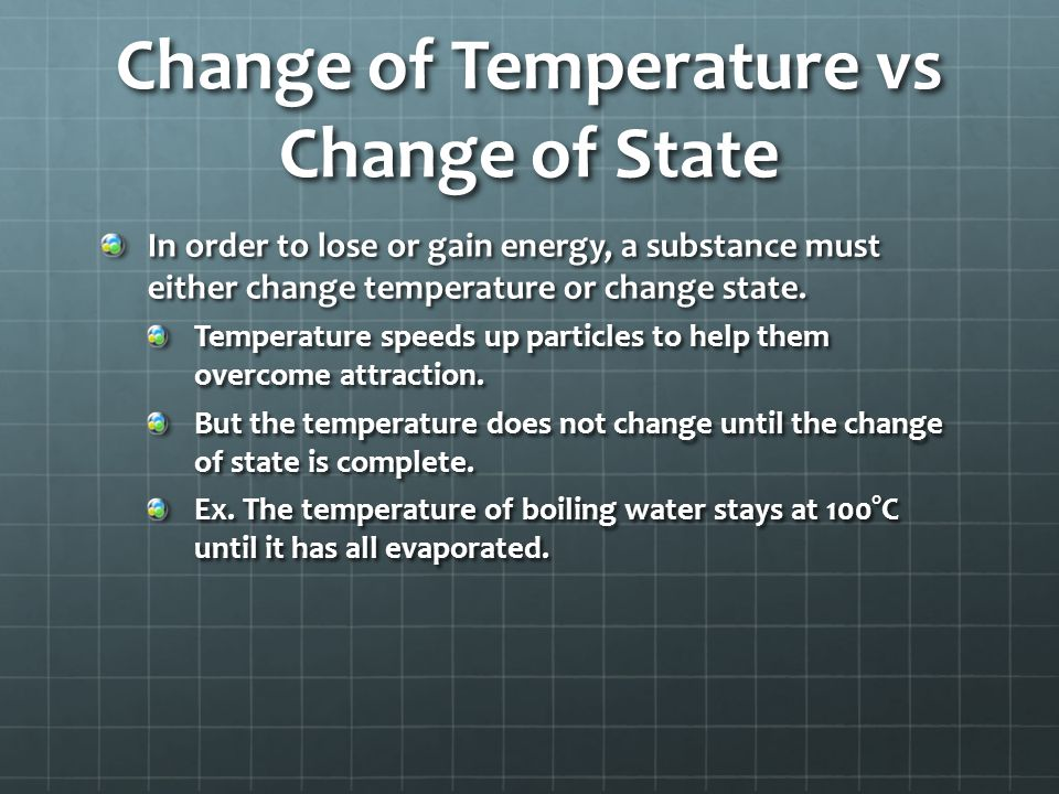 Change of Temperature vs Change of State