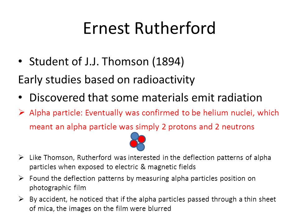 Ernest Rutherford Student of J.J. Thomson (1894)