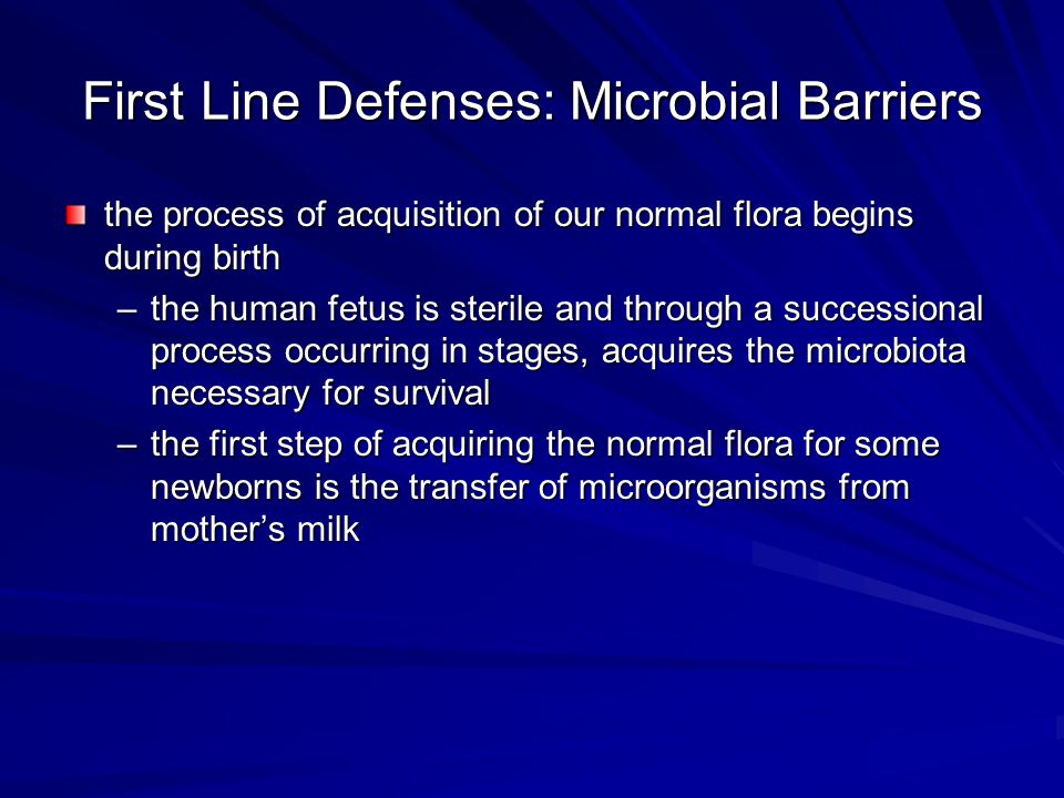 First Line Defenses: Microbial Barriers