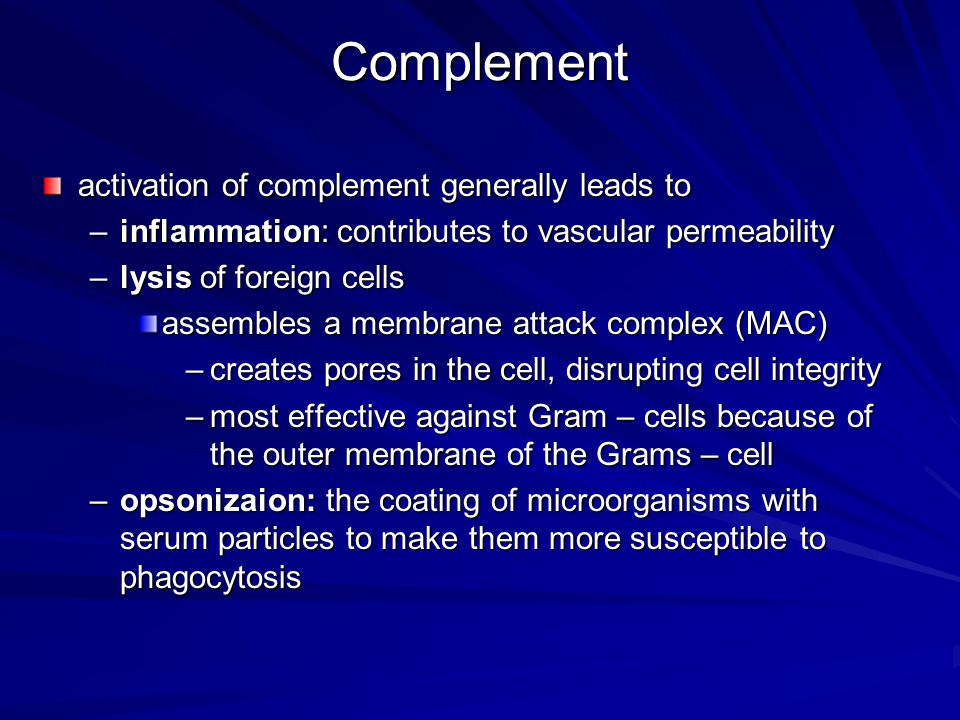 Complement activation of complement generally leads to