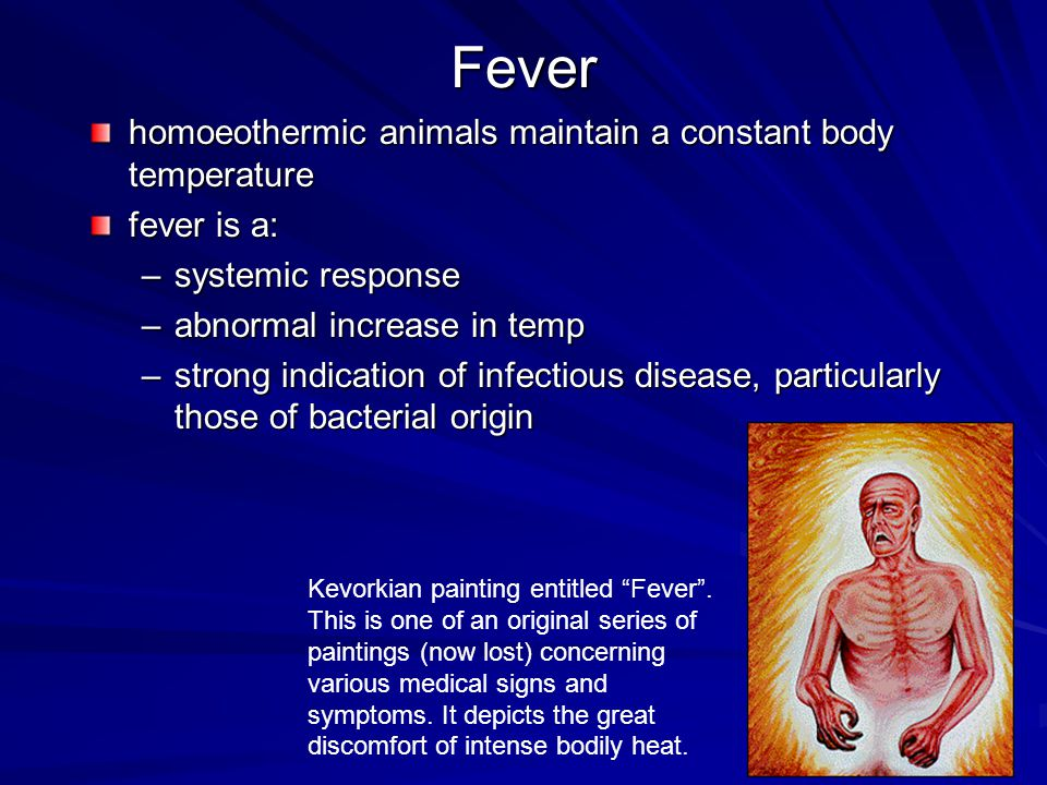 Fever homoeothermic animals maintain a constant body temperature
