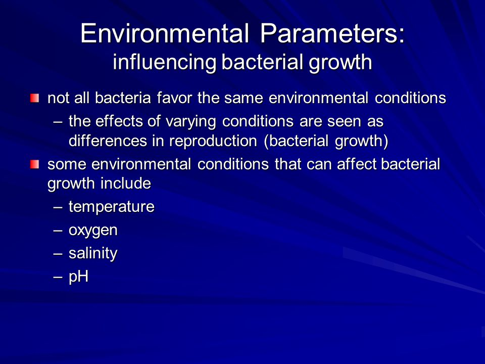 Environmental Parameters: influencing bacterial growth
