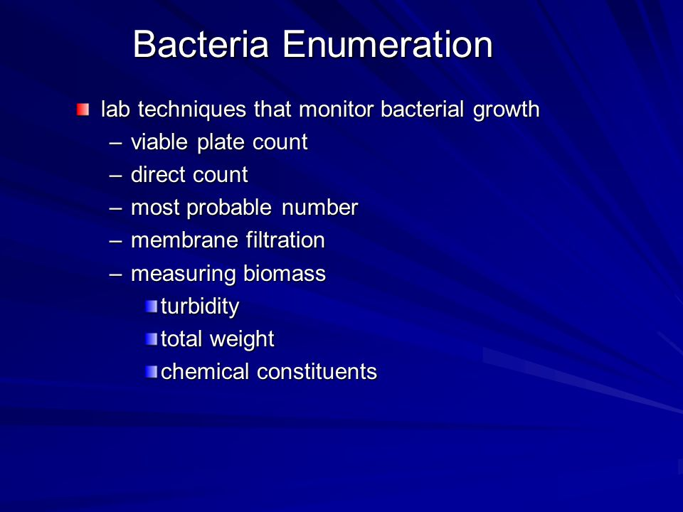 Bacteria Enumeration lab techniques that monitor bacterial growth