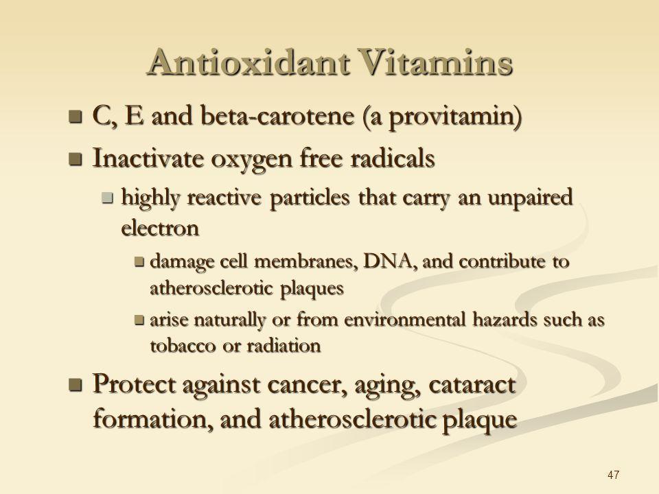Antioxidant Vitamins C, E and beta-carotene (a provitamin)