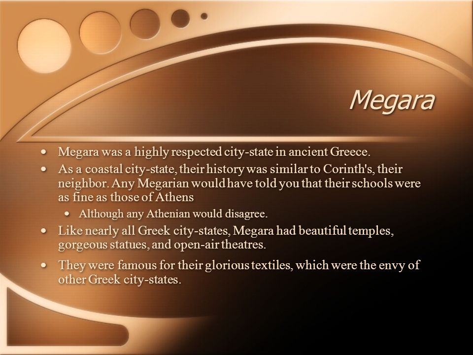 Megara Megara was a highly respected city-state in ancient Greece.