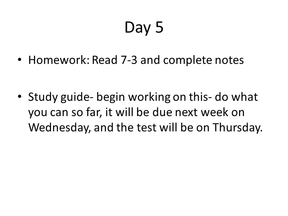 Day 5 Homework: Read 7-3 and complete notes