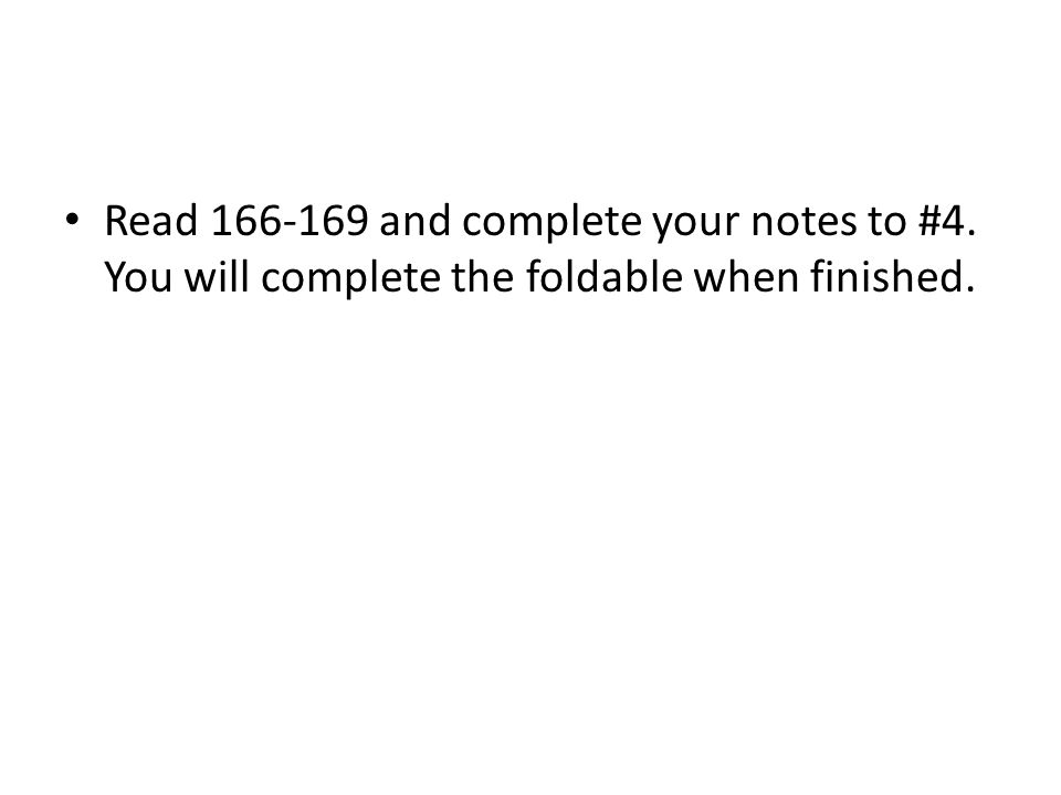Read 166-169 and complete your notes to #4