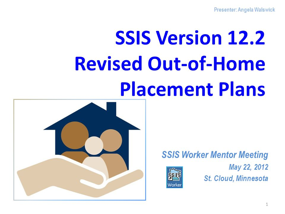 SSIS Version 12.2 Revised Out-of-Home Placement Plans