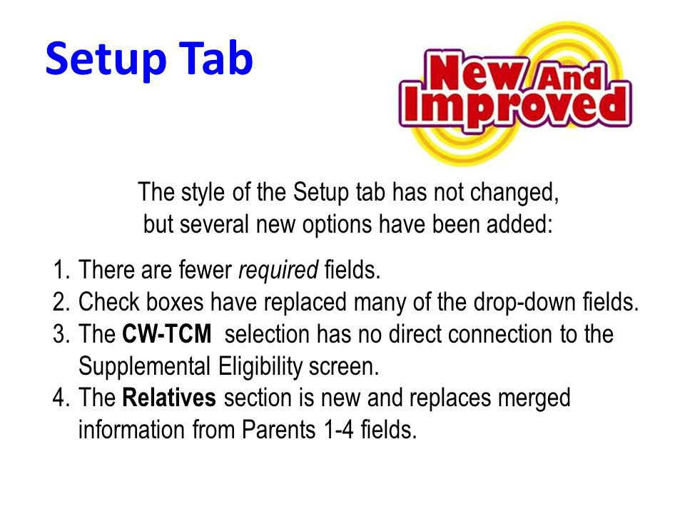 Setup Tab The style of the Setup tab has not changed, but several new options have been added: