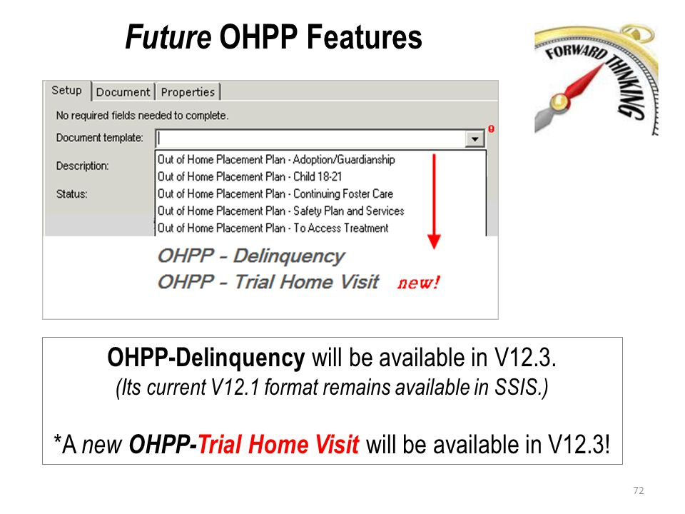 Future OHPP Features OHPP-Delinquency will be available in V12.3.