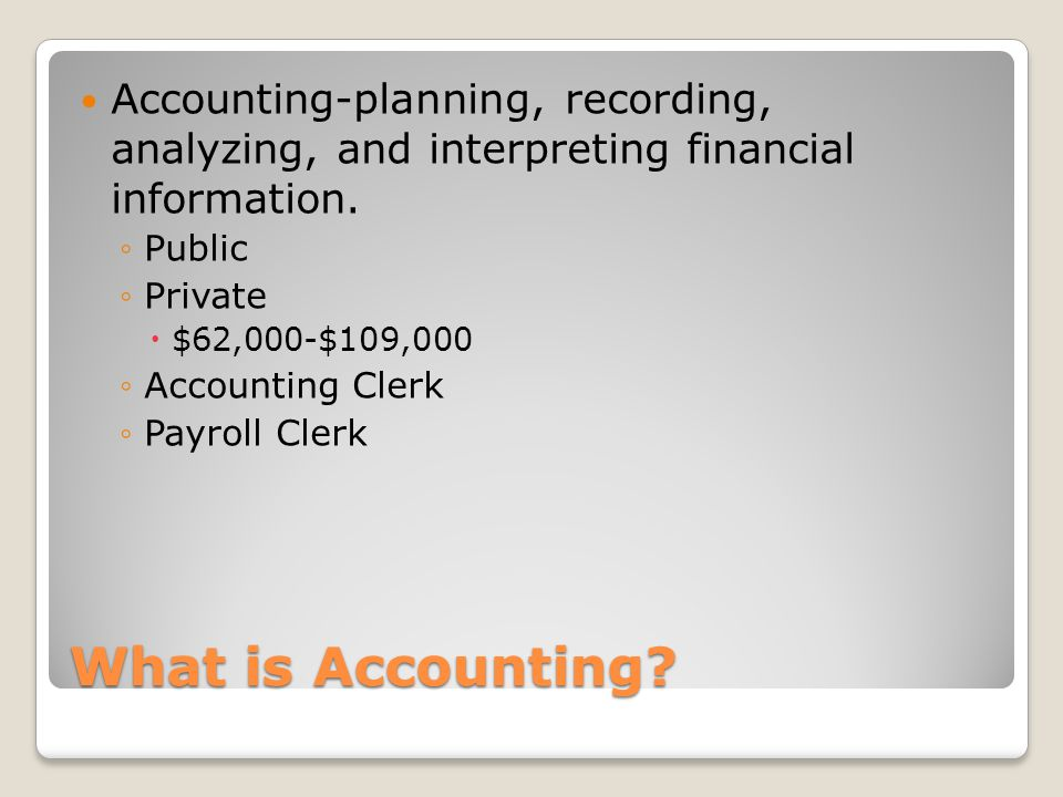 Accounting-planning, recording, analyzing, and interpreting financial information.