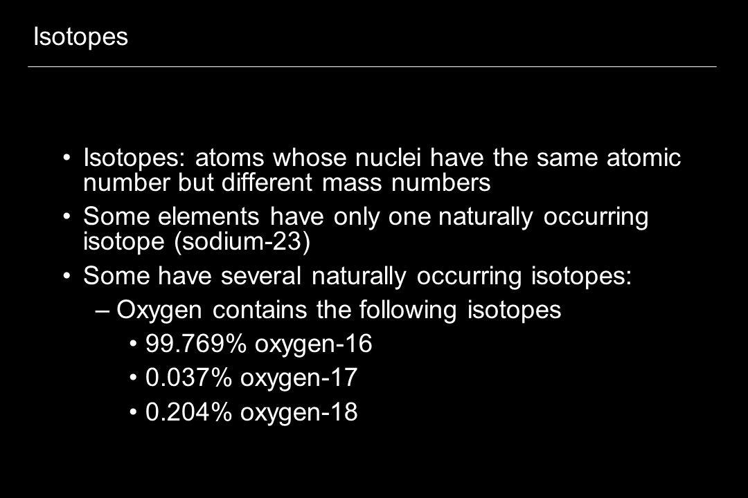 Isotopes Isotopes: atoms whose nuclei have the same atomic number but different mass numbers.