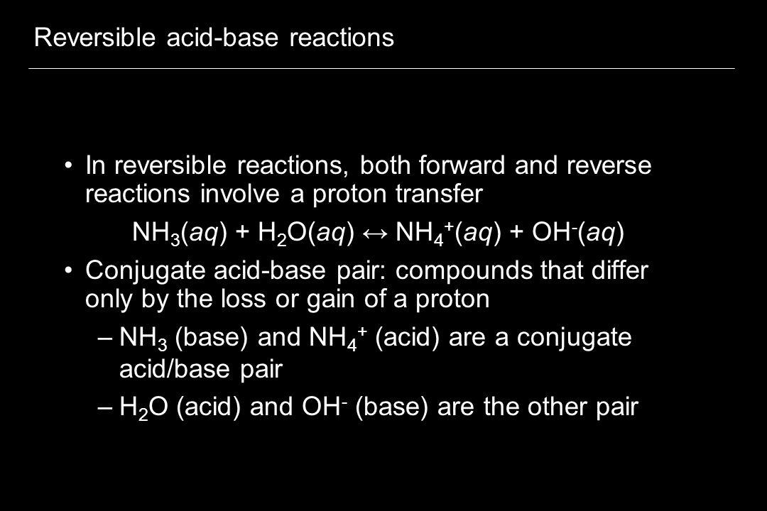 Reversible acid-base reactions