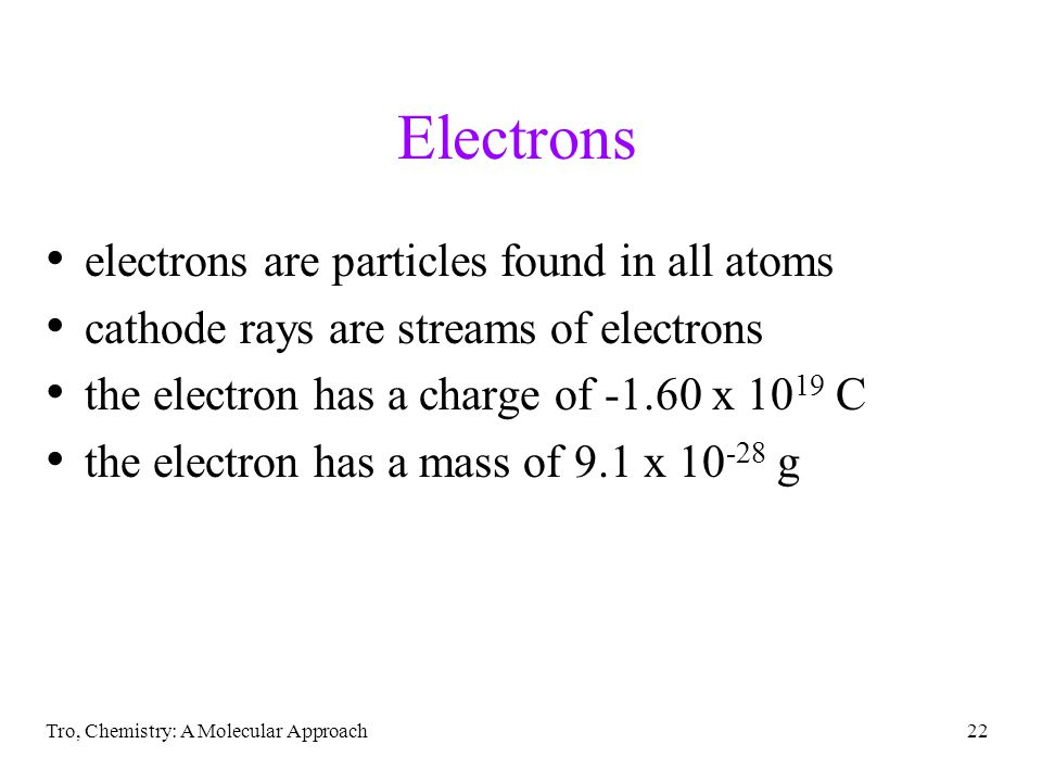 Electrons electrons are particles found in all atoms