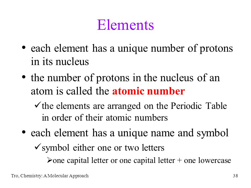 Elements each element has a unique number of protons in its nucleus