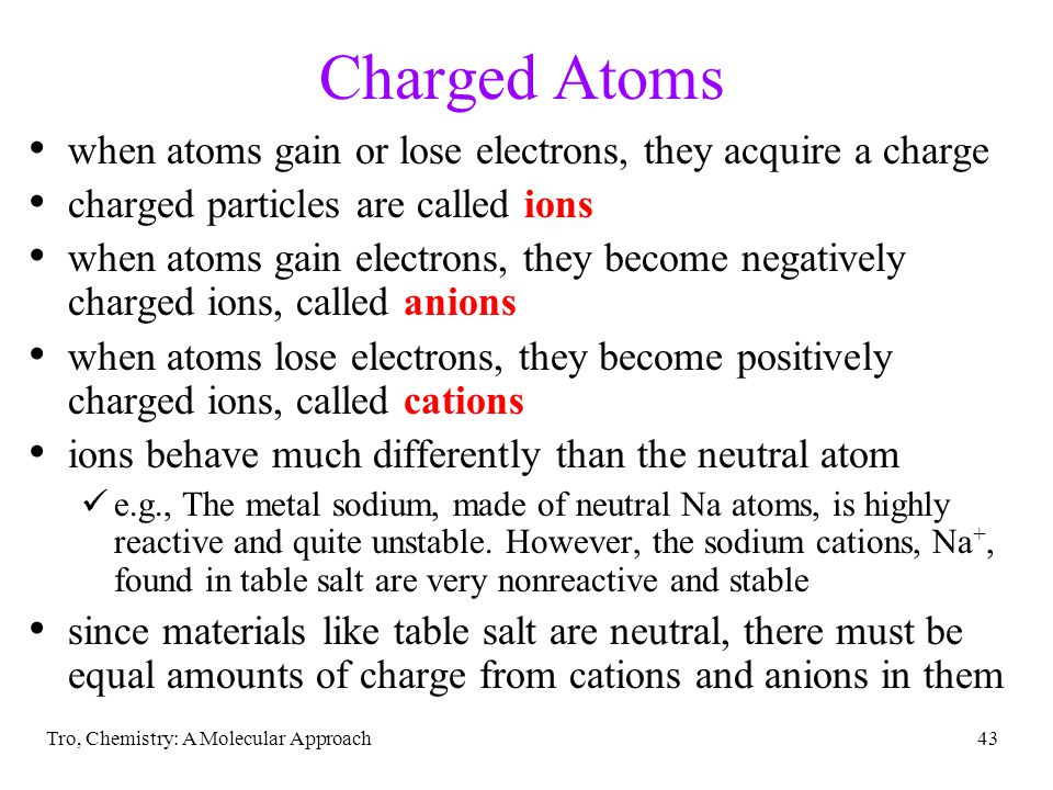 Charged Atoms when atoms gain or lose electrons, they acquire a charge