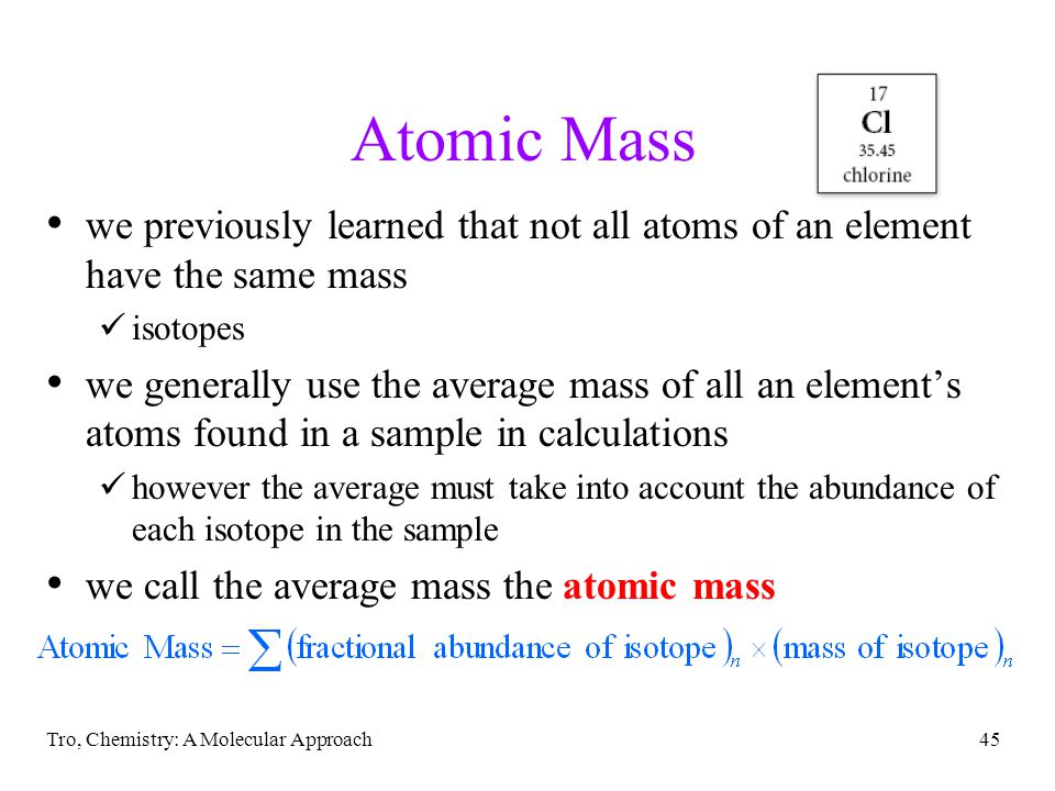 Atomic Mass we previously learned that not all atoms of an element have the same mass. isotopes.
