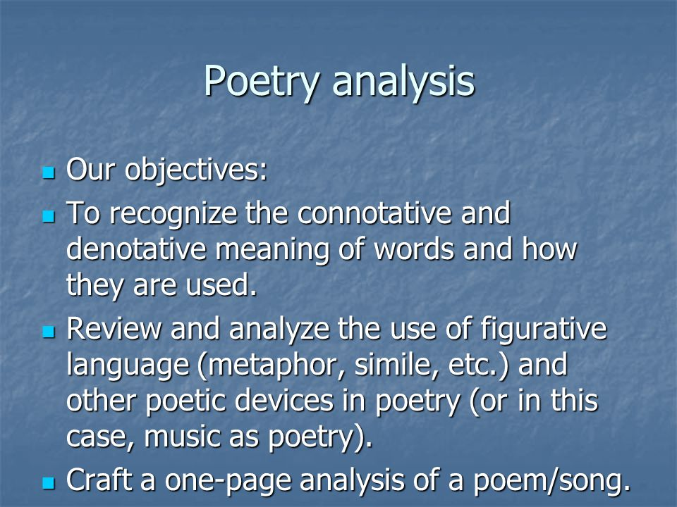 Poetry analysis Our objectives: