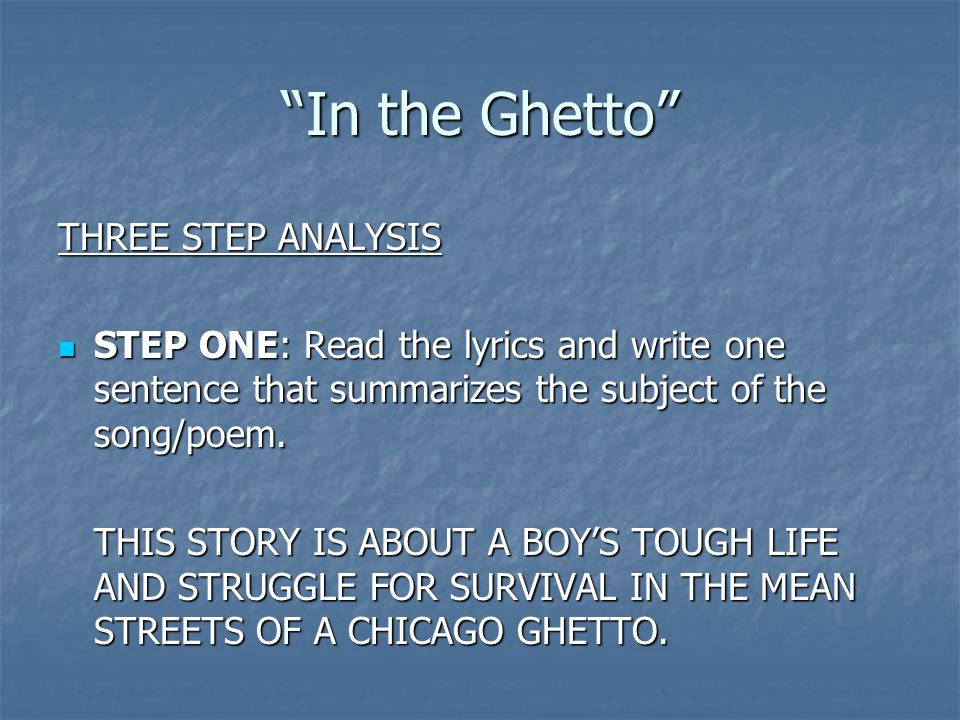 In the Ghetto THREE STEP ANALYSIS