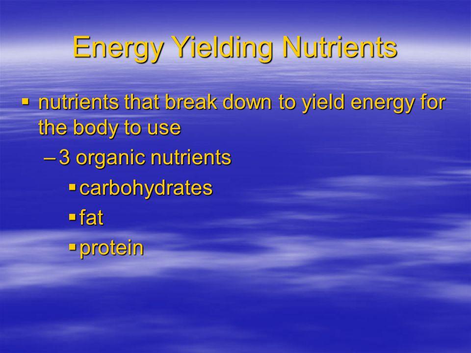 Energy Yielding Nutrients