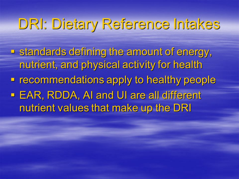DRI: Dietary Reference Intakes