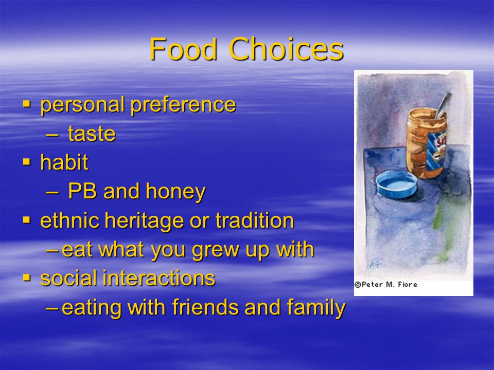 Food Choices personal preference taste habit PB and honey