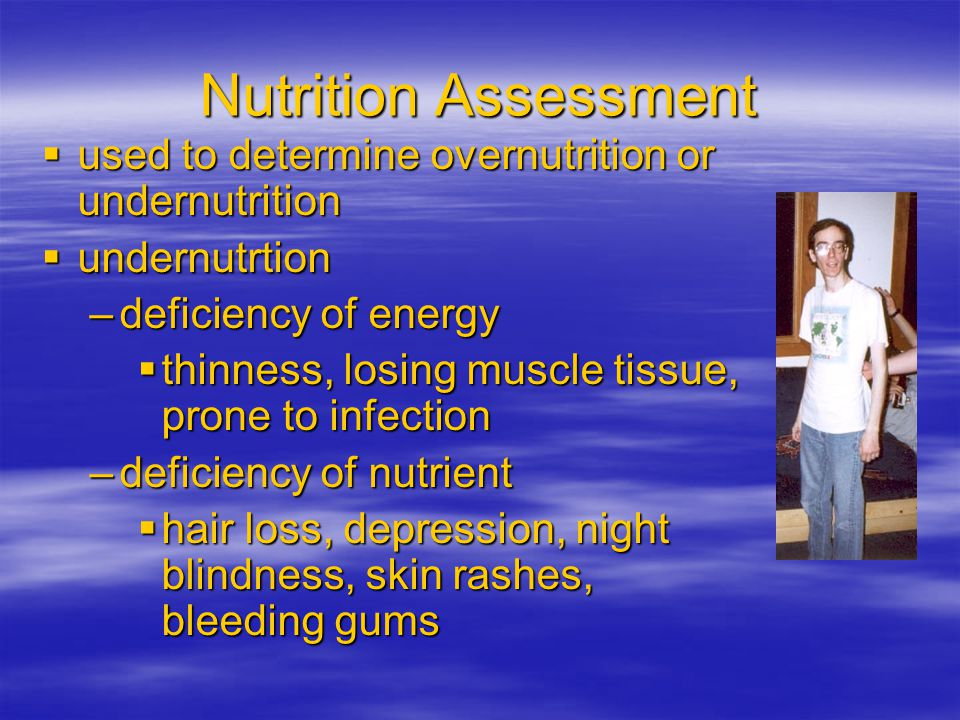 Nutrition Assessment used to determine overnutrition or undernutrition