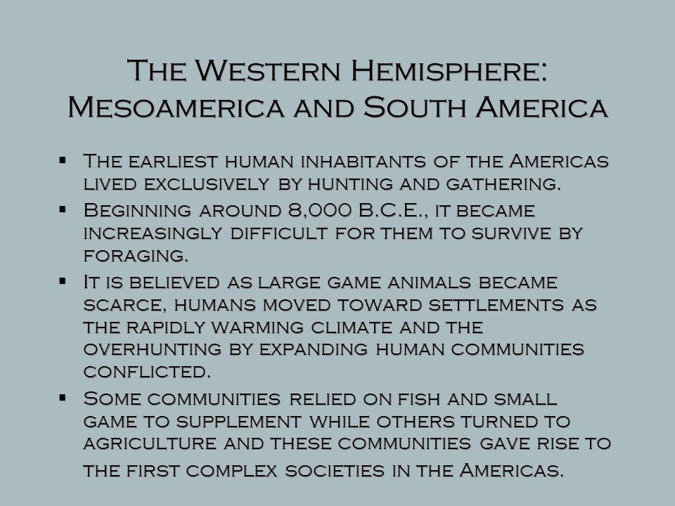 The Western Hemisphere: Mesoamerica and South America