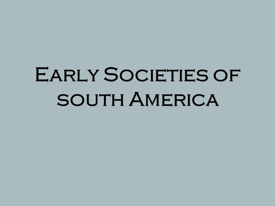 Early Societies of south America
