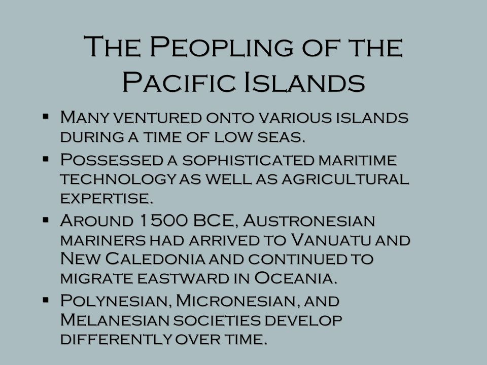 The Peopling of the Pacific Islands