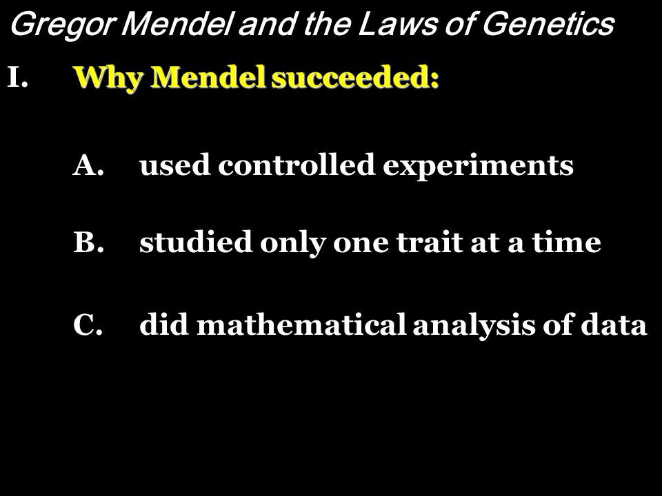 Gregor Mendel and the Laws of Genetics