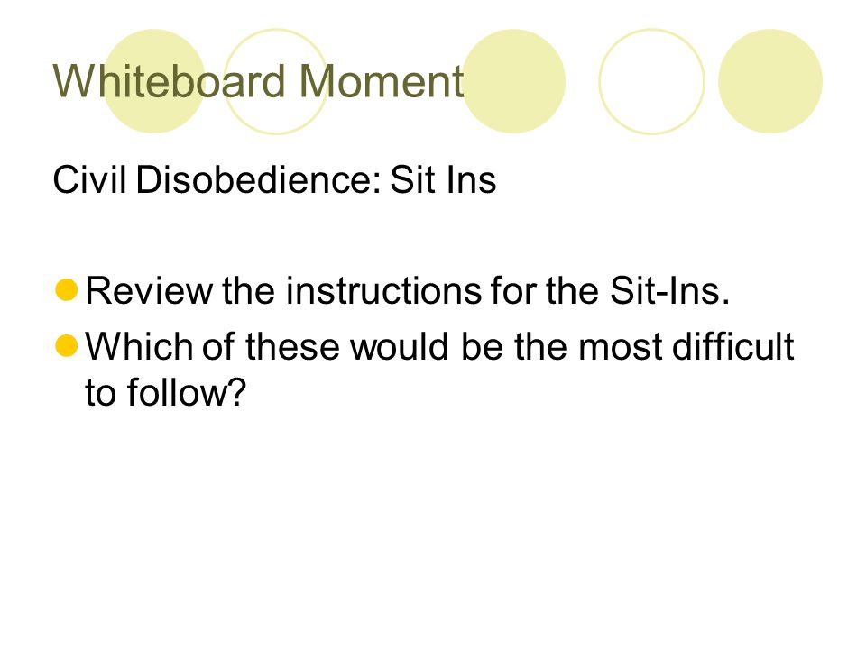 Whiteboard Moment Civil Disobedience: Sit Ins