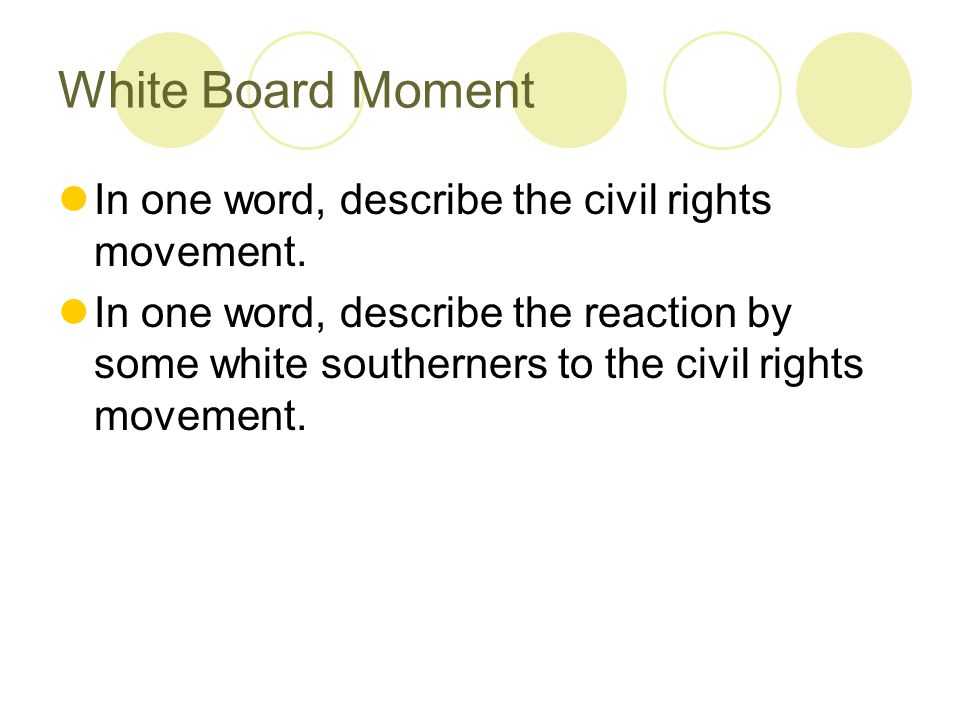 White Board Moment In one word, describe the civil rights movement.