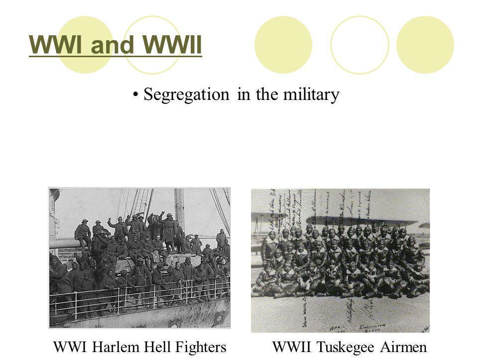 WWI and WWII Segregation in the military WWI Harlem Hell Fighters