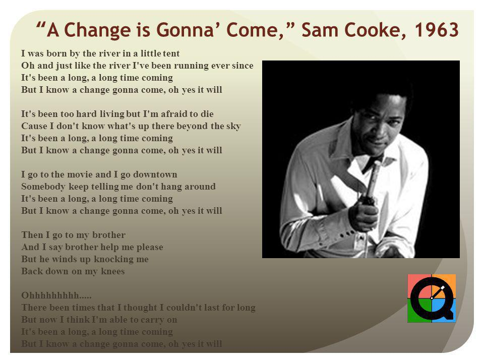 Sam cooke a change is gonna come (1965) with song lyrics.